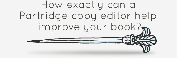 How exactly can a Partridge copy editor help improve your book?