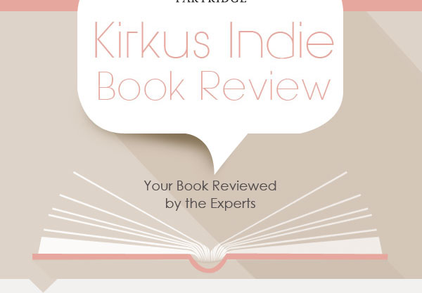 Partridge Kirkus Indie Book Review Your Book Reviewed by the Experts