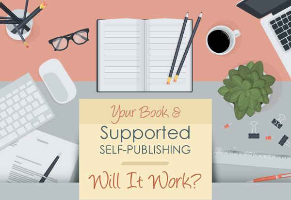 Your Book & Supported Self-Publishing—